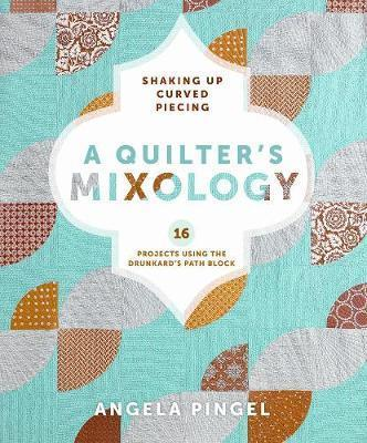 A Quilters Mixology Cover Image
