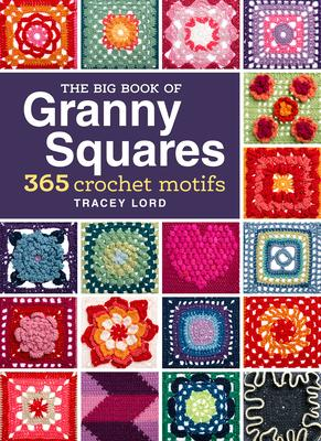 The Big Book of Granny Squares Cover Image