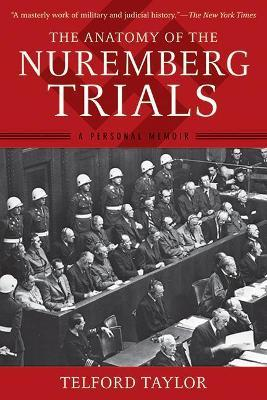 The Anatomy of the Nuremberg Trials Cover Image