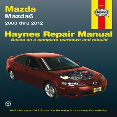 mazda 6 automotive repair manual editors of haynes manuals rh bookdepository com mazda 6 owners manual 2007 mazda 6 owners manual 2015