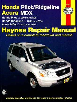 Honda Pilot, Ridgeline and Acura MDX Automotive Repair Manual: 2001-2014