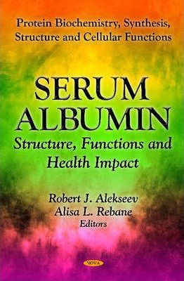 Serum Albumin : Structure, Functions & Health Impact