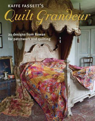 Kaffe Fassett's Quilt Grandeur 20 Designs from Rowan for Patchwork and Quilting
