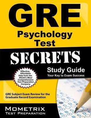 GRE Psychology Test Secrets Study Guide: GRE Subject Exam Review for the Graduate Record Examination