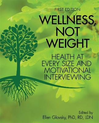 Wellness, Not Weight  Health at Every Size and Motivational Interviewing