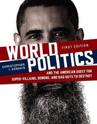 World Politics and the American Quest for Super-Villains, Demons, and Bad Guys to Destroy