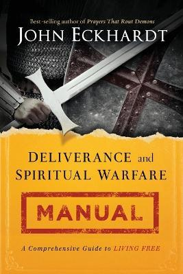 Deliverance and Spiritual Warfare Manual
