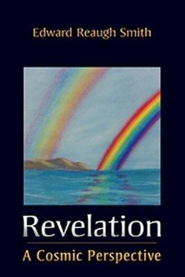 Revelation  A Cosmic Perspective