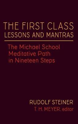 The First Class Lessons and Mantras : The Michael School Meditative Path in Nineteen Steps