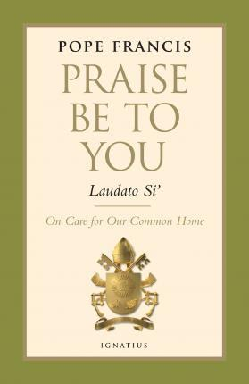 Praise be to You - Laudato Si'