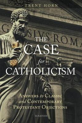 The Case for Catholicism : Why We Believe Anything At All