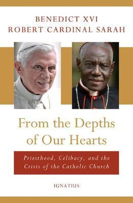 From the Depths of Our Hearts : Priesthood, Celibacy and the Crisis of the Catholic Church