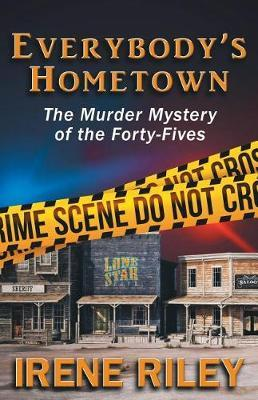 Everybody's Hometown  The Murder Mystery of the Forty-Fives