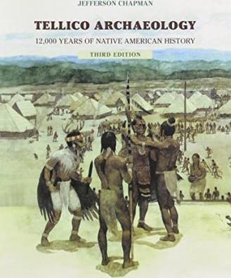 Tellico Archaeology: 12000 Years Native American History