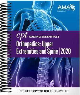 CPT Coding Essentials for Orthopedics Upper Extremities and Spine 2020