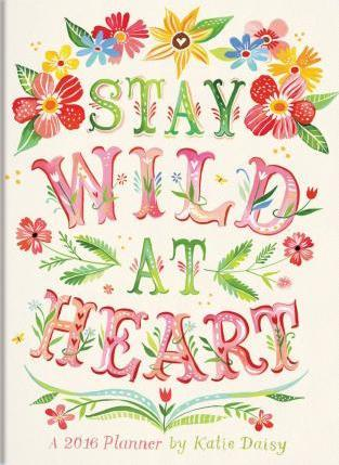 Stay Wild at Heart Tmwy Planner (12-Month) Calendar