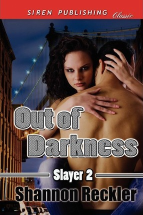 Out of Darkness [Slayer 2] (Siren Publishing Classic)