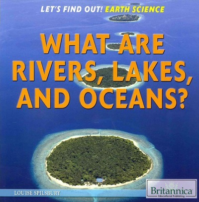 What Are Rivers, Lakes, and Oceans?