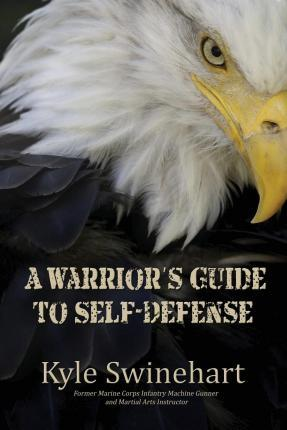 A Warrior's Guide to Self-Defense