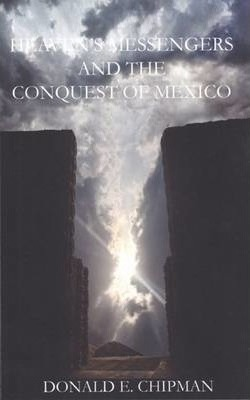 Heaven's Messengers and the Conquest of Mexico