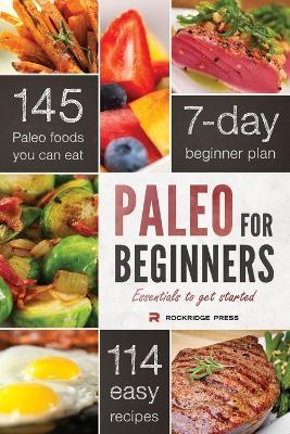 Paleo for Beginners : Essentials to Get Started