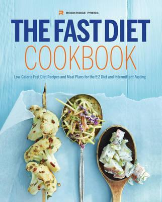 The Fast Diet Cookbook : Rockridge Press : 9781623151652