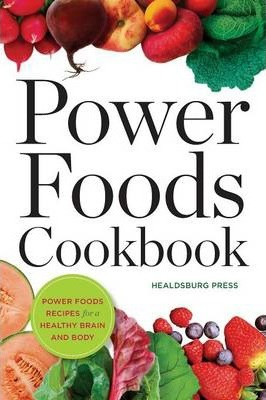 Power Foods Cookbook : Power foods recipes for a healthy brain and body