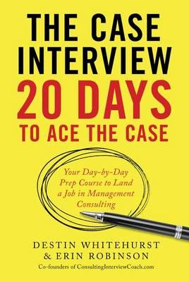 The Case Interview: 20 Days to Ace the Case Cover Image