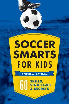 Soccer Smarts for Kids Cover Image