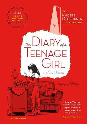 The Diary of a Teenage Girl : An Account in Words and Pictures
