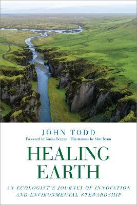 Healing Earth : An Ecologist's Journey of Innovation and Environmental Stewardship