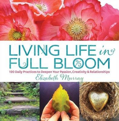 Living Life In Full Bloom Cover Image