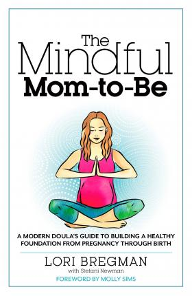 The Mindful Mom-To-Be Cover Image