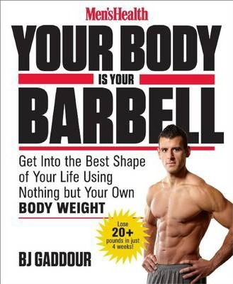 Your Body is Your Barbell : No Gym. Just Gravity. Build a Leaner, Stronger, More Muscular You in 28 Days!