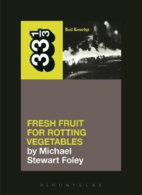 Dead Kennedys' Fresh Fruit for Rotting Vegetables Cover Image