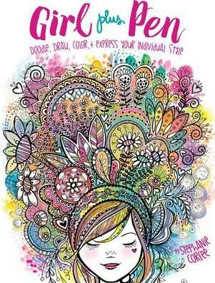 Girl Plus Pen: Doodle, Draw, Color, and Express Your Individual Style Cover Image
