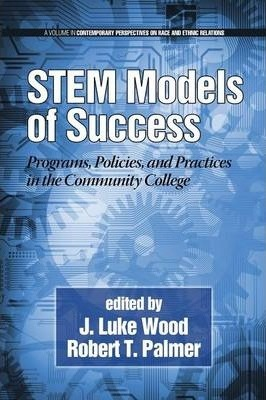 STEM Models of Success  Programs, Policies, and Practices in the Community College