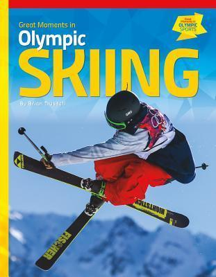 Great Moments in Olympic Skiing