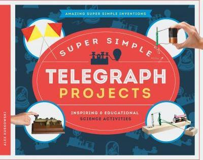 Super Simple Telegraph Projects : Inspiring & Educational Science Activities