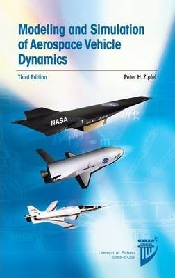 Modeling and Simulation of Aerospace Vehicle Dynamics : Peter H