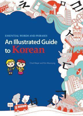 An Illustrated Guide to Korean : Essential Words and Phrases