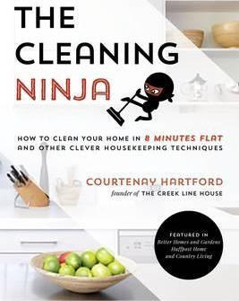 The Cleaning Ninja : How to Clean Your Home in 8 Minutes Flat and Other Clever Housekeeping Techniques