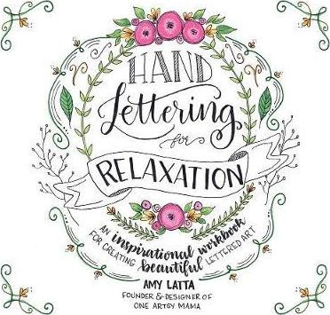 Hand Lettering for Relaxation : An Inspirational Workbook for Creating Beautiful Lettered Art thumbnail