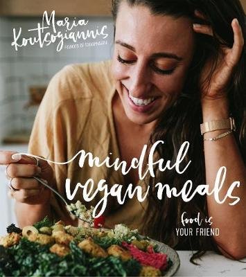 Mindful Vegan Meals : Food is Your Friend