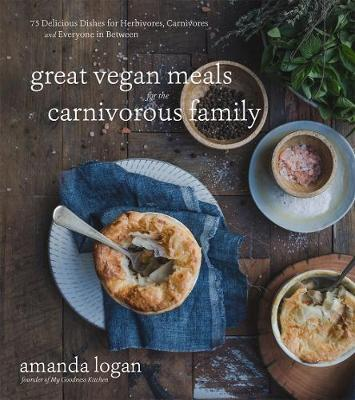 Great Vegan Meals for the Carnivorous Family