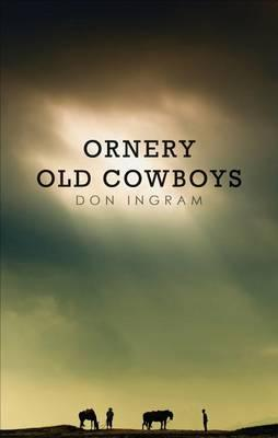 Ornery Old Cowboys