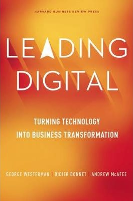 Leading Digital : Turning Technology into Business Transformation