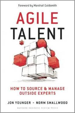 Agile Talent  How to Source and Manage Outside Experts