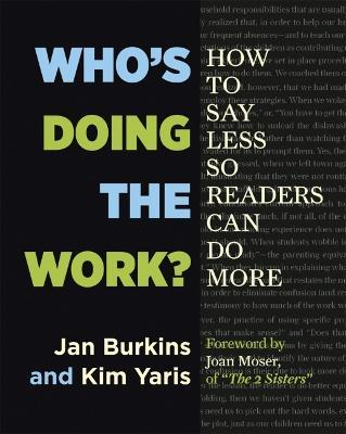 Who's Doing the Work? : How to Say Less So Readers Can Do More