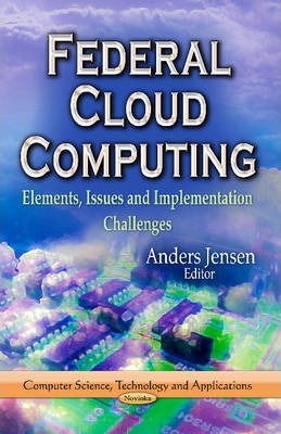 Federal Cloud Computing: Elements, Issues and Implementation Challenges